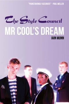 Mr Cool's Dream - The Style Council by Iain Munn The Style Council, Paul Weller, Quiet Moments, Cool Bands, Book Art, Mod Fashion, Mood, Album, Music Posters