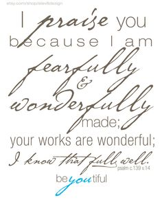 Contemporary Scripture Printables Art Fearfully & Wonderfully made Psalm 139:14. $4.00, via Etsy.