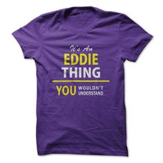 (Tshirt Most Tshirt) Its An EDDIE thing you wouldnt understand Discount Today Hoodies, Tee Shirts