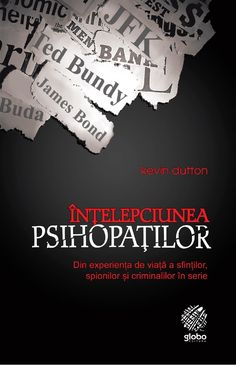 Oferte in Carti > Stiinte Umaniste Kevin Dutton, Carti Online, Good Books, Books To Read, Amazing Books, Ted Bundy, Marie Forleo, Psychopath, Jfk