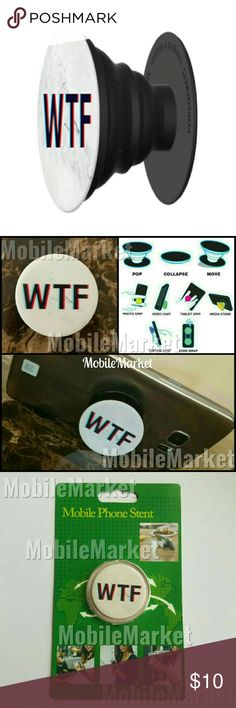 Mobile phone grip/stand WTF *this is an individual listing for 1 phone stand, color is according to first picture*  Pop, tilt, wrap, grip, collapse, repeat! Mobile phone stent like a pop socket (popsocket). Have a secure grip while calling, taking selfies, and texting. Use as a phone stand, portrait and landscape mode. and even to wrap your headphones around and prevent tangles and knots!! Retail packaging makes it the perfect gift! Mobile Market Accessories