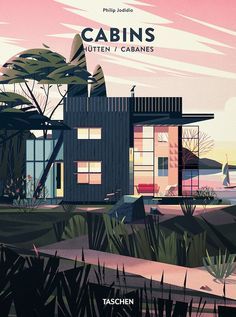 """Tachen's """"Cabins"""" by Philip Jodidio (via Look at These Gems)"""