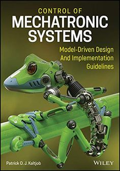 Control of Mechatronic Systems: Model-Driven Design and Implementation Guidelines Mechatronics Engineering, Mechanical Engineering Design, Electrical Engineering, Control Engineering, Distributed Control System, Learn Robotics, Robotics Projects, Process Control, Cool Electronics