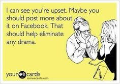"Facebook doesn't cause the drama; The people using Facebook cause drama.. Most of the ""drama"" in somebodies life is either there because they made it or they went looking for #Facebook drama # childishness"