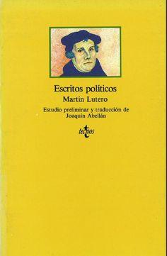 Escritos políticos / Martín Lutero ; estudio preliminar y traducción Joaquín Abellán