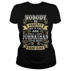 JOHNATHAN shirt  Nobody is perfect But if you are JOHNATHAN youre pretty damn close  JOHNATHAN Tee Shirt JOHNATHAN Hoodie JOHNATHAN Family JOHNATHAN Tee JOHNATHAN Name https://www.sunfrog.com/Names/131120403-873793442.html?46568