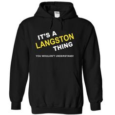 Its A Langston Thing - #birthday gift #money gift. LIMITED TIME PRICE => https://www.sunfrog.com/Names/Its-A-Langston-Thing-qmmpk-Black-5145074-Hoodie.html?68278