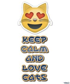 KEEP CALM AND LOVE CATS - created by eleni Keep Calm Posters, Keep Calm Quotes, Self Thought, Keep Calm Signs, Stay Calm, Cat Quotes, Keep Calm And Love, Motivational Posters, Orange Cats