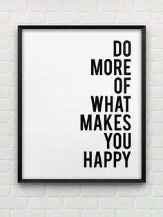 printable 'do more of what makes you happy' print