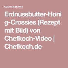 Erdnussbutter-Honig-Crossies (Rezept mit Bild) von Chefkoch-Video | Chefkoch.de