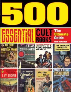 This is the most definitive collection of cult classic books ever compiled, and readers will surely have fun debating and discussing the 500 choices. Nov 13