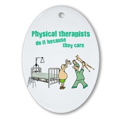 Physical Therapists Oval Ornament by ScottDesigns - CafePress Ad Sports, Physical Therapist, Ornaments Design, Occupational Therapy, How To Make Ornaments, Physics, Christmas Ideas, Goodies, Gift Ideas