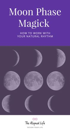 Moon Phase Magick: How To Work With Your Natural Rhythm - The Aligned Life