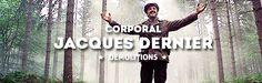 Corporal Jaques Dernier, deomlitions