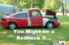You might be a redneck if...  #redneck #funny #WTF  Want More Funny Stuff  http://FOTFL.com