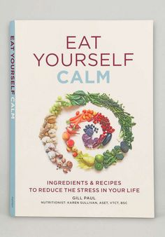 Eat Yourself Calm - recipes to reduce stress http://rstyle.me/n/vptzepdpe