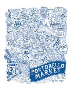 Portobello Market illustrated map by Mr A Hayes. Draw Map, London Free, Map Globe, Paper Plane, City Maps, Graphic Design Typography, Illustrated Maps, Art Prints, Marketing
