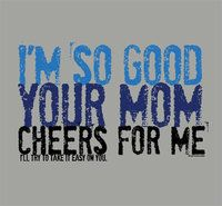 House Of Cotton Attitude T-Shirt: Your Mom