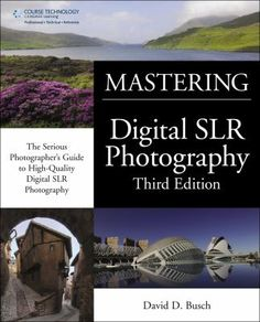 Mastering Digital SLR Photography Edition by David D. Busch A guide to digital single-lens reflex photography that provides information on the essentials of photography and digital technology, and. Photography Guide, Digital Photography, Landscape Photography, Photography Books, Cameras Nikon, Slr Camera, Camera Techniques, David D, Photographer Needed