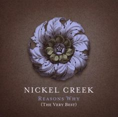 Nickel Creek • The three members of Nickel Creek — Chris Thile and siblings Sean Watkins and Sara Watkins — have been playing together for more than a decade after performing as children in a San Diego pizza parlor. They continued to play as a unit throughout the decade with Thile also releasing two solo albums in his early teens.