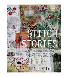 Featuring expert advice on all things related to creative stitching, the Cas Holmes Stitch Stories book is a perfect companion for avid craft enthusiasts. This hardcover stitching guidebook features u