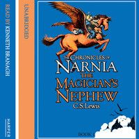 The Magician's Nephew: The Chronicles of Narnia (1) by C. S. Lewis, read by Kenneth Branagh