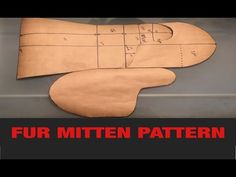Here is the pattern I used to make the pair of fur mittens. If you are an extra large human being; you may want to widen the sleeve portion o. Sewing Leather, Leather Pattern, Leather Craft, Mens Fur, Mittens Pattern, Leather Projects, Leather Gloves, Leather Moccasins, Mitten Gloves