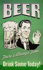 beer there's always time drink some today.....
