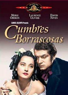 Cumbres borrascosas (1939) EEUU. Director: William Wyler. Drama. Romance. Película basada en la única novela de Emily Brönte, publicada bajo el seudónimo de Ellis Bell y considerada un clásico de la literatura inglesa.