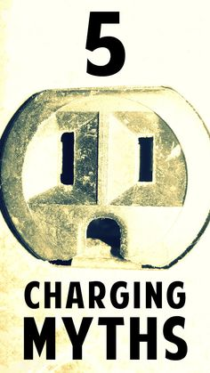 5 Charging Myths - really helpful for anyone who uses any sort of tablet or smart phone.