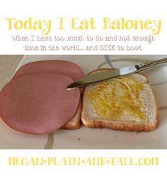 So Today I Eat Baloney