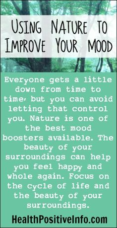 Using Nature to Improve Your Mood http://healthpositiveinfo.com/using-nature-to-improve-your-mood.html