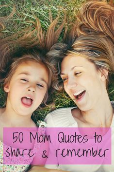 50 Mom quotes to share and remember for inspiration, Mother's day