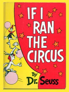 If I Ran The Circus. LOVE this book. I gave this to my daughter on her first bday, which just coincidentally was a circus themed party. :)
