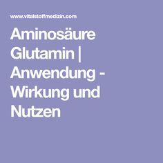 Aminosäure Glutamin   Anwendung - Wirkung und Nutzen