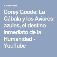 Corey Goode: La Cábala y los Aviares azules, el destino inmediato de la Humanidad - YouTube