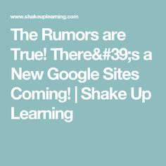 The Rumors are True! There's a New Google Sites Coming! | Shake Up Learning