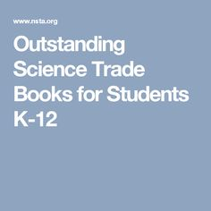 Outstanding Science Trade Books for Students K-12