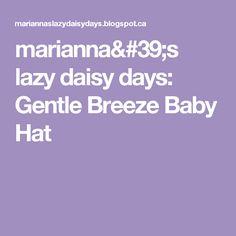 marianna's lazy daisy days: Gentle Breeze Baby Hat