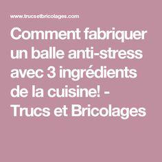 Comment fabriquer un balle anti-stress avec 3 ingrédients de la cuisine!  - Trucs et Bricolages