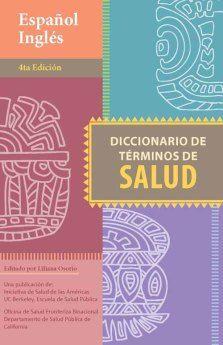 Acceso gratuito. Diccionario de Términos de Salud en Español e Inglés Spanish English, English Dictionaries, Health Department, Dress, Health