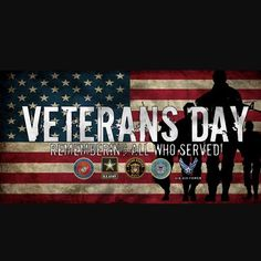 Happy Veteran S Day To All Who Have Served And To Those Who