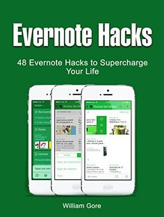 Evernote Hacks: 48 Evernote Hacks to Supercharge Your Life (Evernote hacks, evernote hacks books, evenote) by William Gore http://www.amazon.com/dp/B01AOCP60M/ref=cm_sw_r_pi_dp_D3OMwb14E842P