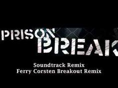 Ferry Corsten & Ramin Djawadi Breakout Remix - Prison Break Soundtrack R...