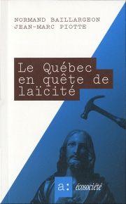 Le Québec en quête de laïcité - Normand Baillargeon, Jean-Marc Piotte