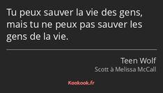 Citation «Tu peux sauver la vie des gens, mais tu ne…» - Kaakook