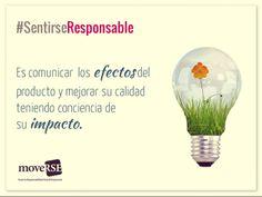 #SentiRSEResponsable: Comunicar los #efectos de nuestros productos, y mejorar su #calidad en función de su #impacto.