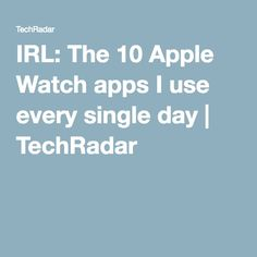 IRL: The 10 Apple Watch apps I use every single day Cool Apple Watch Apps, Apple Watch Features, Apple My, Singles Day, Apple Iphone, Watches, Tips, Wristwatches, Clocks