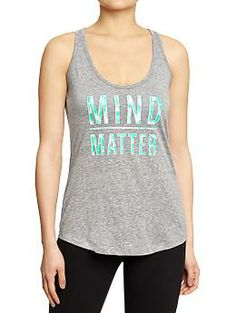 MY FAVE FROM Womens Old Navy Active GoDRY Graphic Tanks MIND OVER MATTER !!!