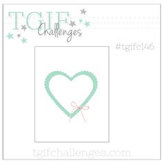 Hello TGIF Challenge Friends!     Happy Friday to you. Are you ready for a new sketch challenge?   This should be a good one. We are reall...
